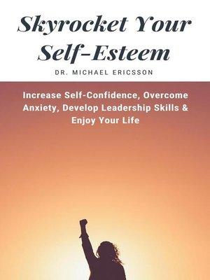 cover image of Skyrocket Your Self-Esteem