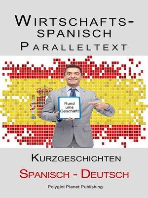 cover image of Wirtschaftsspanisch--Paralleltext--Kurzgeschichten (Spanisch--Deutsch)