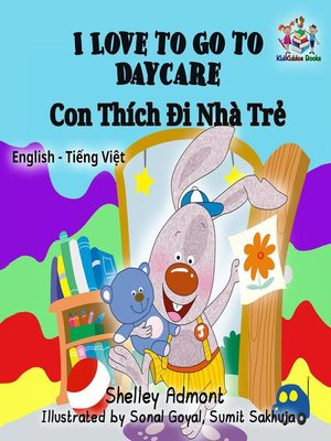 cover image of I Love to Go to Daycare (English Vietnamese Bilingual Book)