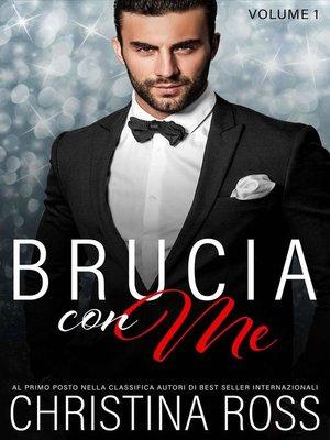 cover image of Brucia con Me (Volume 1)