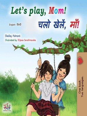 cover image of Let's Play, Mom! चलो खेलें, माँ!