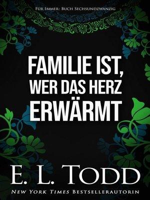 cover image of Familie ist, wer das Herz erwärmt