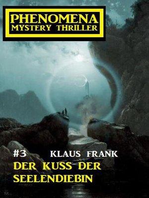 cover image of Der Kuss der Seelendiebin Phenomena 3