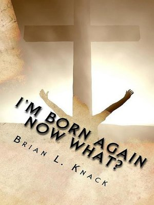 cover image of I'm Born Again, Now What?