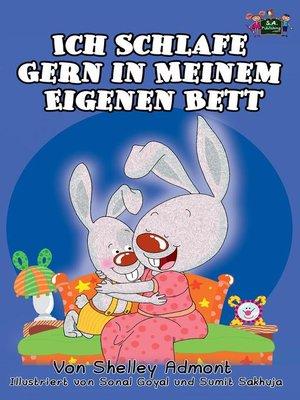 cover image of Ich Schlafe Gern in Meinem Eigenen Bett (German Language Children's Book)