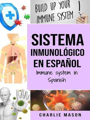 cover image of Sistema Inmunológico en Español/ Immune System in Spanish