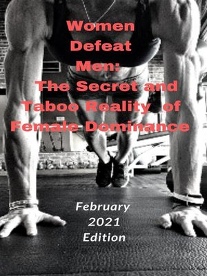 cover image of Women Defeat Men. the Secret and Taboo Reality of Female Dominance