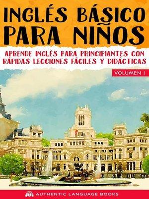 cover image of Inglés Básico Para Niños Volumen I