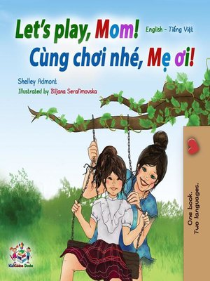 cover image of Let's Play, Mom! (English Vietnamese Bilingual Book)