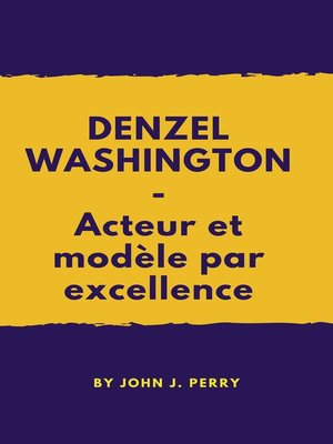 cover image of DENZEL WASHINGTON--Acteur et modèle par excellence