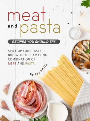 cover image of Meat and Pasta Recipes You Should Try