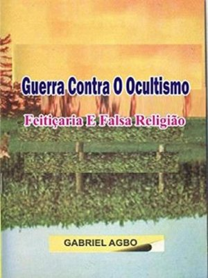 cover image of Guerra Contra o Ocultismo, Feitiçaria e Falsa Religião