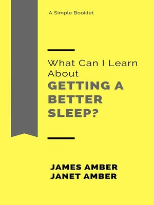 cover image of What Can I Learn About Getting a Better Sleep?
