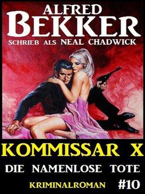cover image of Alfred Bekker Kommissar X #10