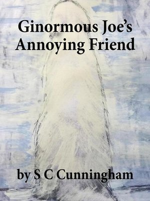 cover image of Ginormous Joe's Annoying Friend
