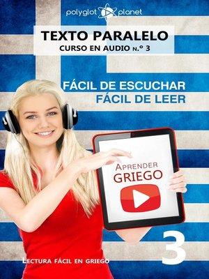 cover image of Aprender griego | Fácil de leer | Fácil de escuchar |  Texto paralelo CURSO EN AUDIO n.º 3