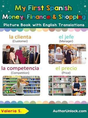 cover image of My First Spanish Money, Finance & Shopping Picture Book with English Translations
