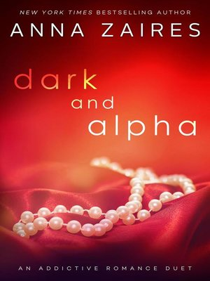 cover image of Dark and Alpha (An Addictive Romance Duet)
