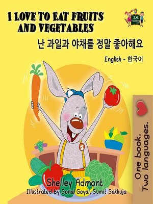 cover image of I Love to Eat Fruits and Vegetables (English Korean Kids Book Bilingual)