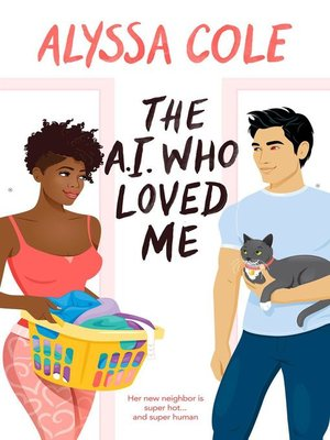 cover image of The A.I. Who Loved Me