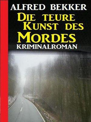 cover image of Die teure Kunst des Mordes