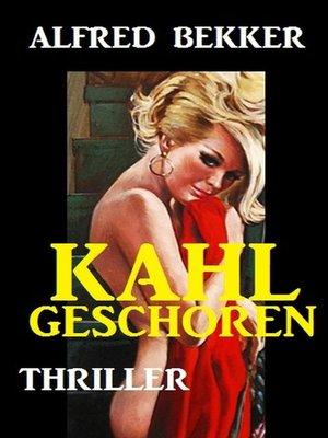cover image of Kahlgeschoren