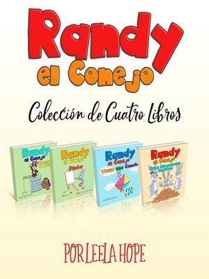 cover image of Randy el Conejo--Colección de Cuatro Libros