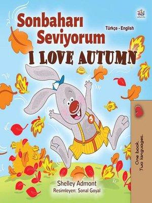 cover image of Sonbaharı Seviyorum I Love Autumn