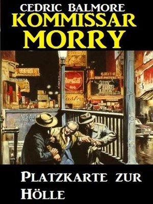 cover image of Kommissar Morry--Platzkarte zur Hölle