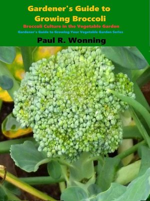cover image of Gardener's Guide to Growing Broccoli