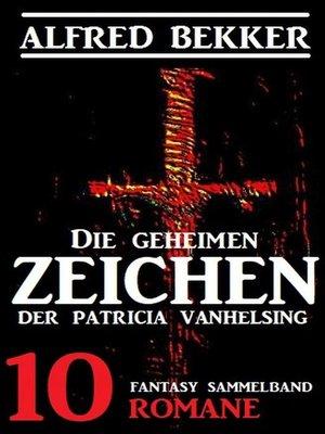 cover image of Die geheimen Zeichen der Patricia Vanhelsing