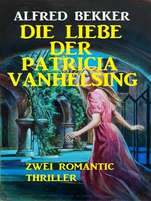 cover image of Die Liebe der Patricia Vanhelsing
