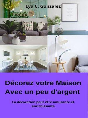 cover image of Décorez votre Maison Avec peu d'argent  La décoration peut être amusante et enrichissante