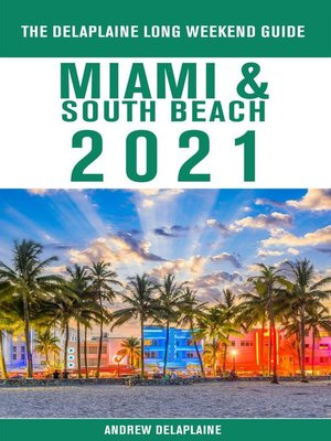 cover image of Miami & South Beach--The Delaplaine 2021 Long Weekend Guide