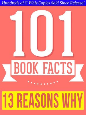 cover image of Thirteen Reasons Why--101 Amazingly True Facts You Didn't Know