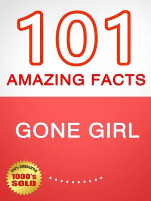 cover image of Gone Girl--101 Amazing Facts You Didn't Know