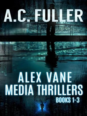 cover image of The Alex Vane Media Thrillers, Books 1-3