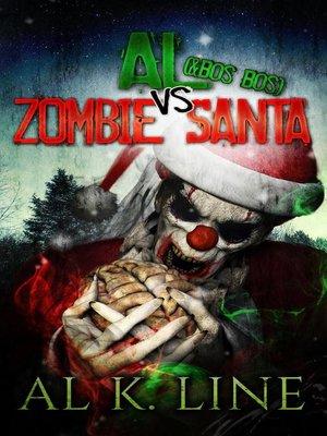 cover image of Al (& Bos Bos) vs Zombie Santa