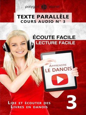 cover image of Apprendre le danois--Texte parallèle | Écoute facile | Lecture facile--COURS AUDIO N° 3