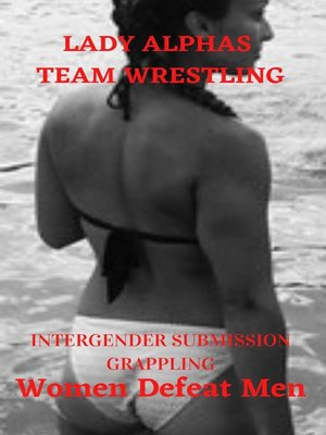 cover image of Lady Alphas Team Wrestling