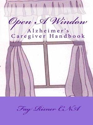 cover image of Open a Window--Alzheimer's Caregiver Handbook