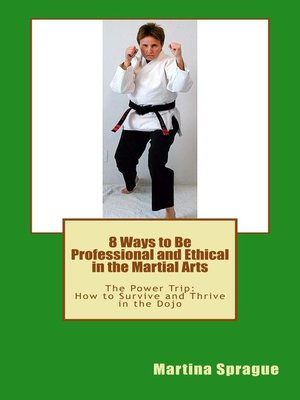 cover image of 8 Ways to Be Professional and Ethical in the Martial Arts
