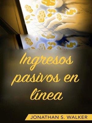 cover image of Ingresos pasivos en línea