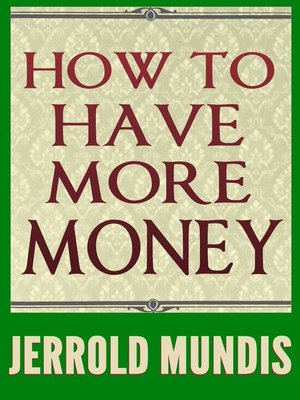 cover image of How to Have More Money