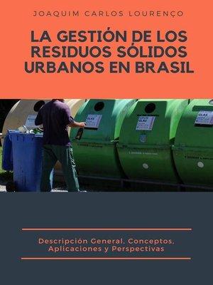cover image of La Gestión de los Residuos Sólidos Urbanos en Brasil