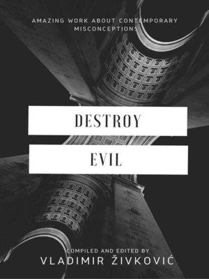 cover image of Destroy Evil