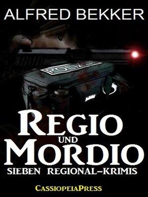 cover image of Regio und Mordio--Sieben Regional-Krimis