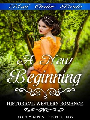 cover image of A New Beginning--Mail Order Bride Historical Western Romance