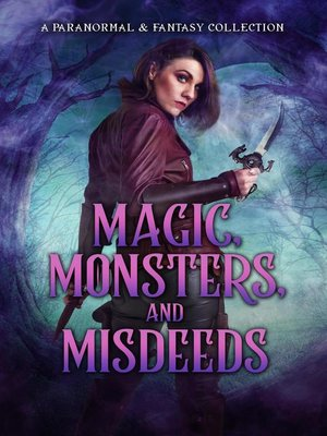cover image of Magic, Monsters, and Misdeeds