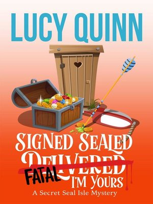 cover image of Signed, Sealed, Fatal, I'm Yours (Secret Seal Isle Mysteries, Book 6)
